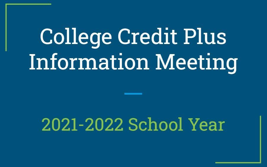 Upcoming College Credit Plus Information Meeting for 2021-2022 School Year