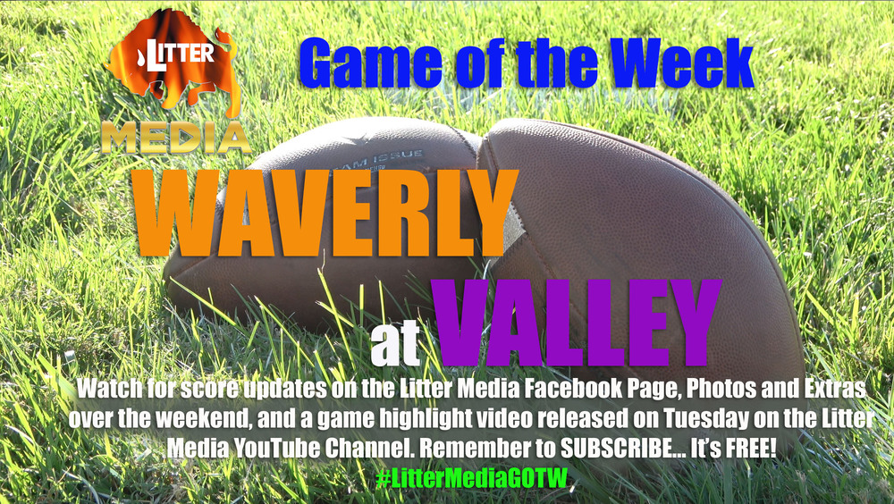 Valley vs Waverly Litter Media Game of the Week